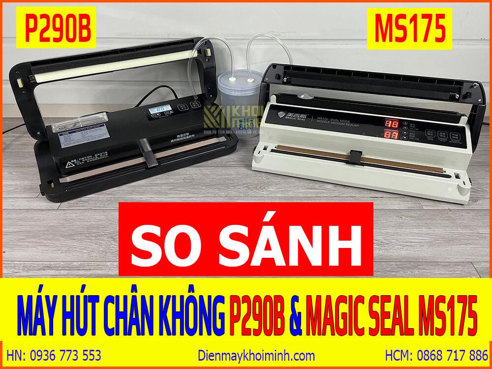 So sánh máy hút chân không P290B và Magic seal Ms175